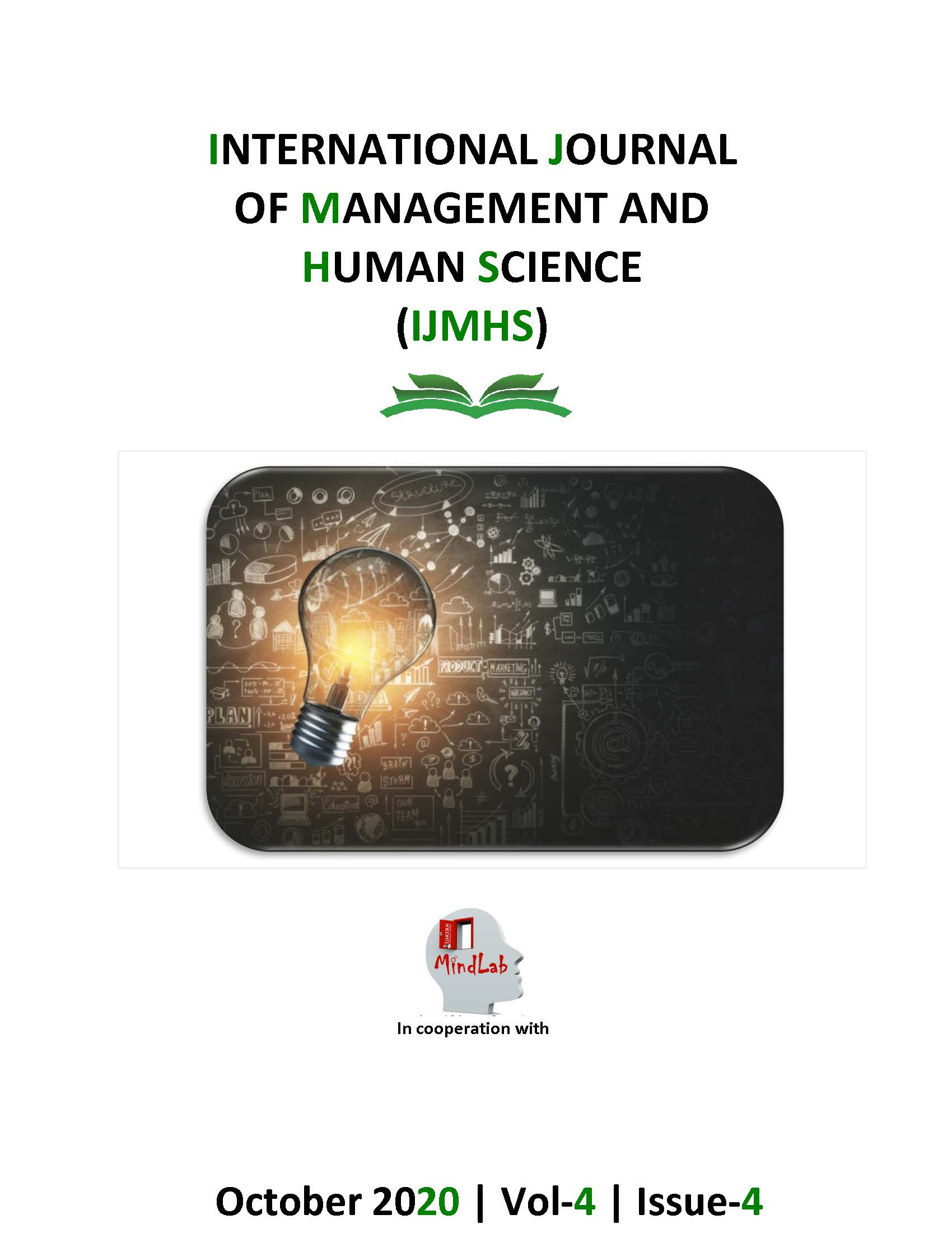 View Vol. 4 No. 4 (2020): International Journal of Management and Human Sciences (IJMHS)