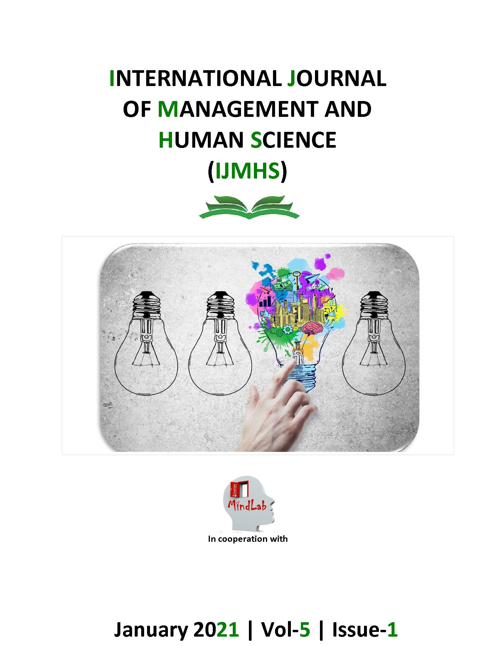 View Vol. 5 No. 1 (2021): International Journal of Management and Human Sciences (IJMHS)